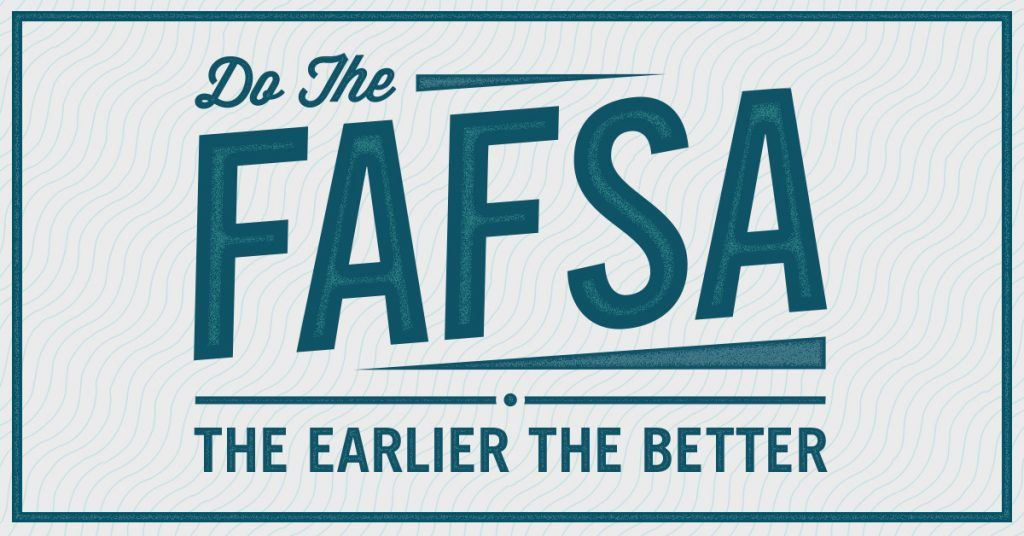 FAFSA & Dream Act Applications now open